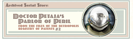 Archived story: Doctor Petaja's Parlor of Peril