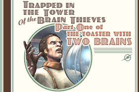 Latest Interactive Thrilling Tale: Trapped in the Tower of the Brain Thieves