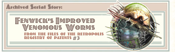 Archived story: Fenwick's Improved Venomous Worms